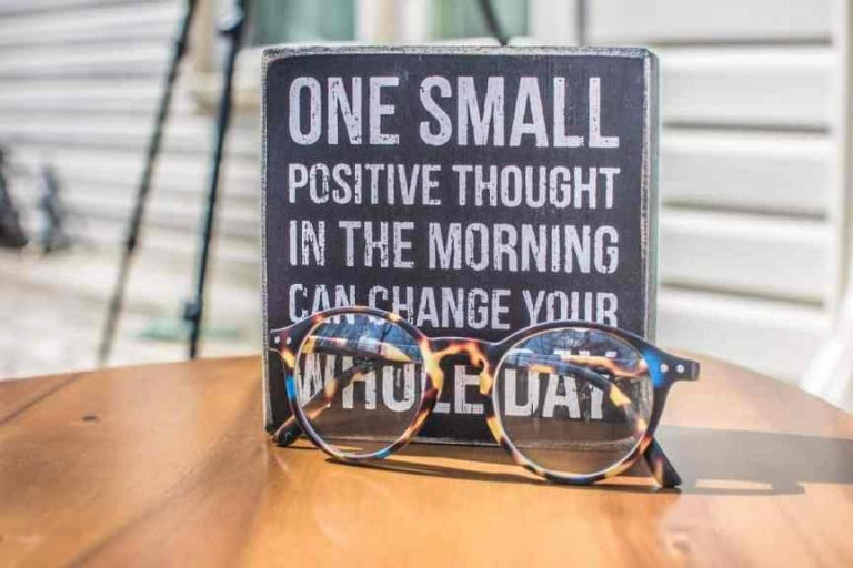 Plaque that reads: One small positive thought in the morning can change your whole day.""